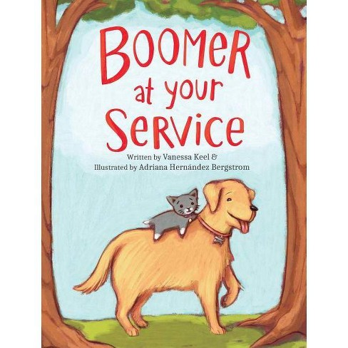 Boomer At Your Service - by  Vanessa Keel (Hardcover) - image 1 of 1