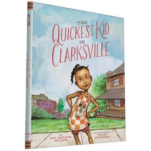 The Quickest Kid in Clarksville - by  Pat Zietlow Miller (Hardcover) - image 1 of 1