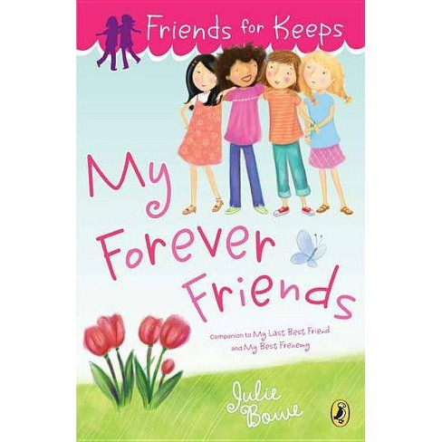 My Forever Friends - (Friends for Keeps) by  Julie Bowe (Paperback) - image 1 of 1