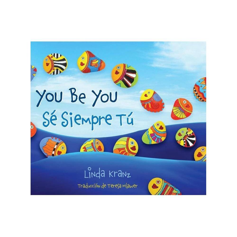 You Be You S Siempre T By Linda Kranz Hardcover