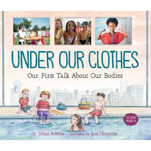 Under Our Clothes - (World Around Us) by  Jillian Roberts (Hardcover) - image 1 of 1