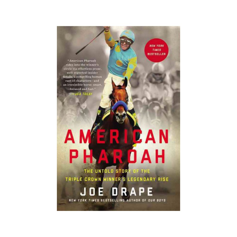 American Pharoah : The Untold Story of the Triple Crown Winner's Legendary Rise (Reprint) (Paperback)