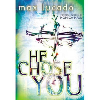 He Chose You - by  Max Lucado (Paperback)
