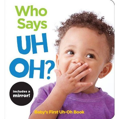 Who Says Uh Oh? - (Highlights Baby Mirror Board Books)(Board Book)