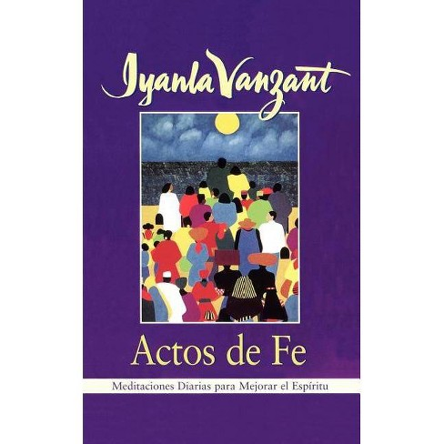 Actos de Fe (Acts of Faith) - by  Iyanla Vanzant (Paperback) - image 1 of 1