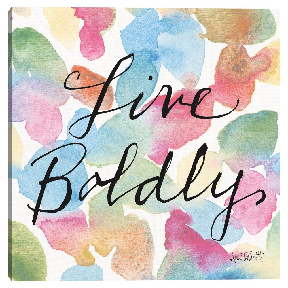 Live Boldly By Anne Tavoletti Wrapped Unframed Canvas Art Print Masterpiece Art Gallery