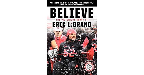 Believe : The Victorious Story of Eric LeGrand (Hardcover) (Eric Legrand & Mike Yorkey) - image 1 of 1
