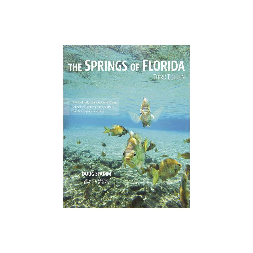 The Springs Of Florida 3rd Edition By Doug Stamm Paperback
