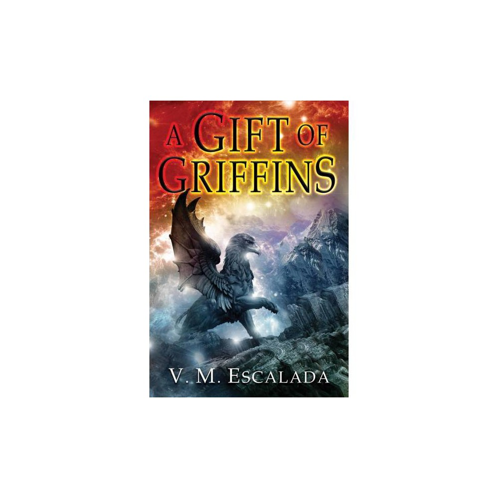 Gift of Griffins - (Faraman Prophecy) by V. M. Escalada (Paperback)