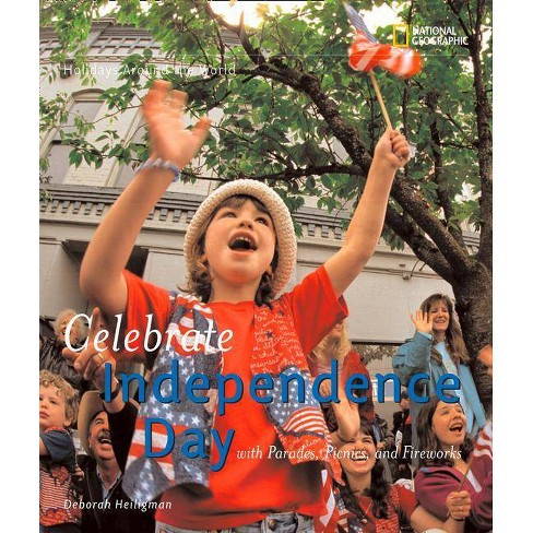 Celebrate Independence Day - (Holidays Around the World (Hardcover)) by  Deborah Heiligman (Hardcover) - image 1 of 1