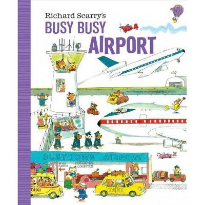 Richard Scarry's Busy Busy Airport - (Richard Scarry's Busy Busy Board Books) (Board Book)