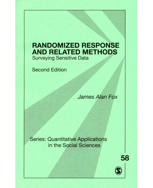 Randomized Response and Related Methods : Surveying Sensitive Data (Paperback) (James Alan Fox) - image 1 of 1