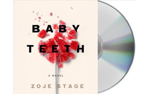 Baby Teeth -  Unabridged by Zoje Stage (CD/Spoken Word) - image 1 of 1