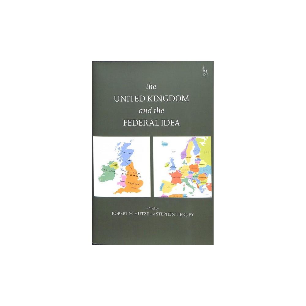 United Kingdom and the Federal Idea - (Hardcover)
