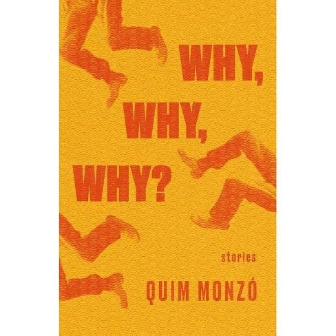 Why, Why, Why? - by  Quim Monzo (Paperback) - image 1 of 1