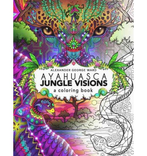 Ayahuasca Jungle Visions : A Coloring Book (Paperback) - image 1 of 1