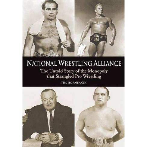 National Wrestling Alliance - by  Tim Hornbaker (Paperback) - image 1 of 1