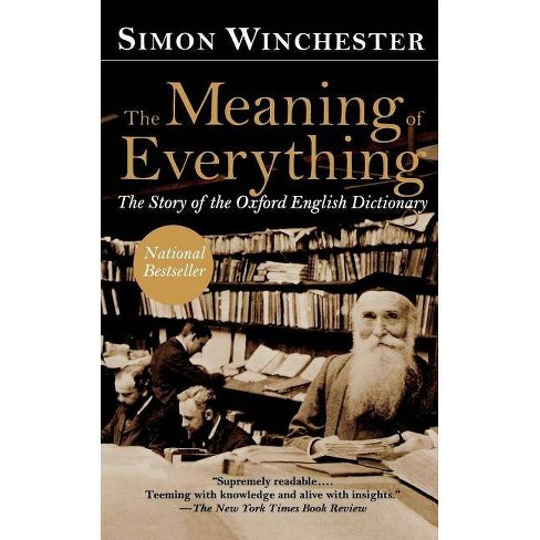 The Meaning of Everything - by  Simon Winchester (Paperback) - image 1 of 1