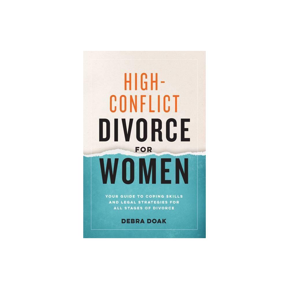 High-Conflict Divorce for Women - by Debra Doak (Paperback)