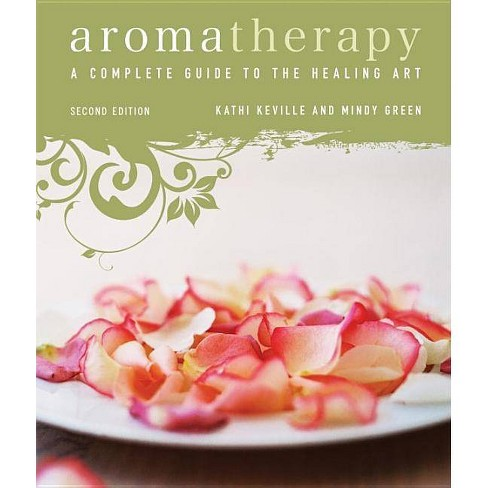Aromatherapy - 2 Edition by  Kathi Keville & Mindy Green (Paperback) - image 1 of 1