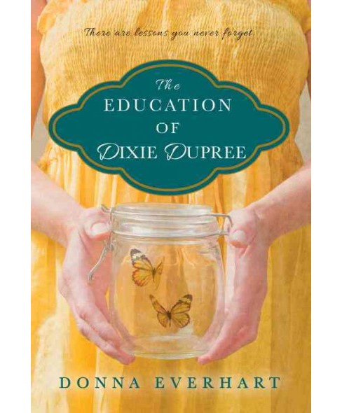 Education of Dixie Dupree (Paperback) (Donna Everhart) - image 1 of 1