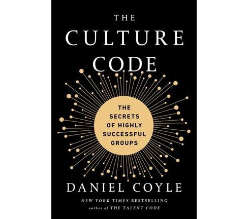 Culture Code : The Secrets of Highly Successful Groups -  by Daniel Coyle (Hardcover) - image 1 of 1