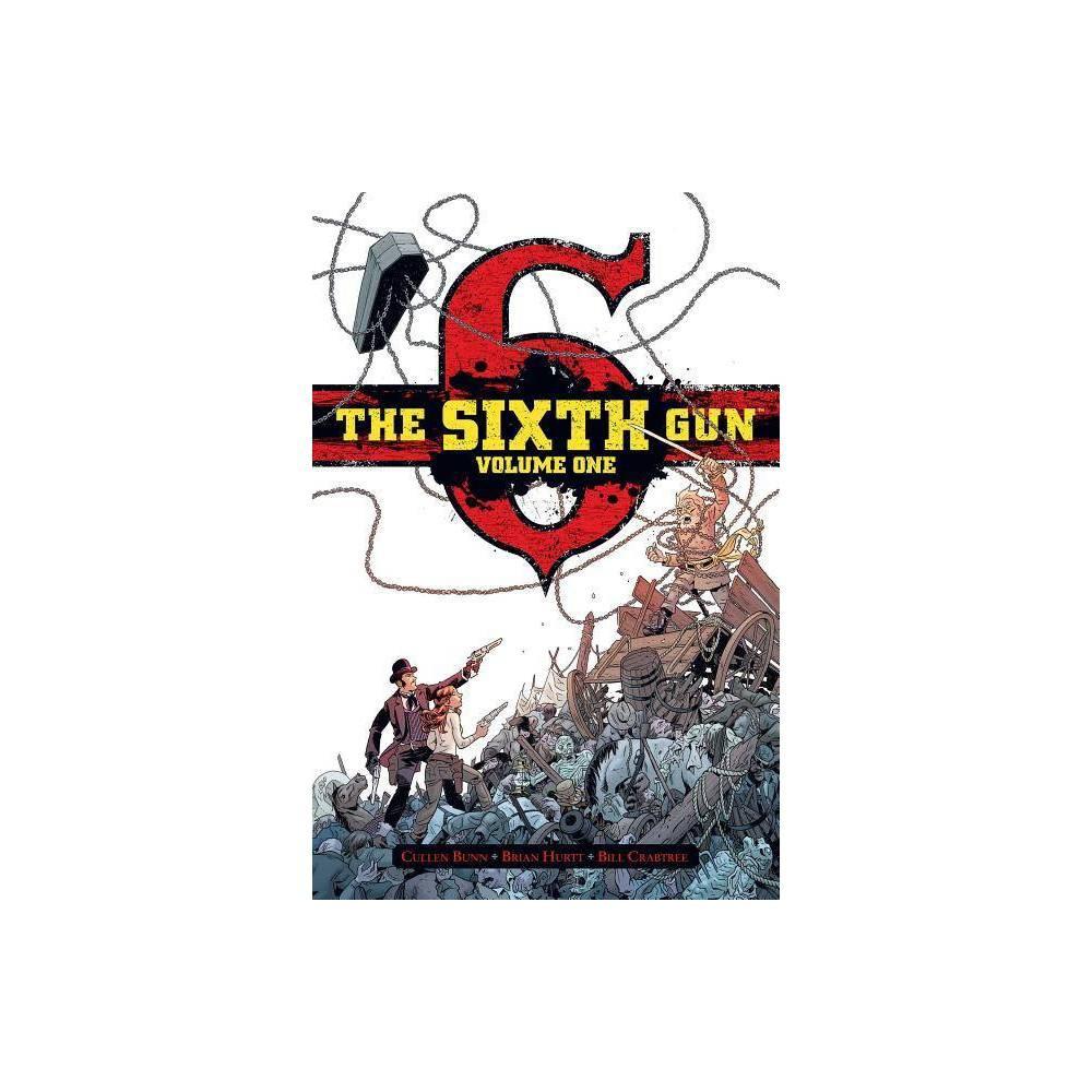 The Sixth Gun Vol 1 By Cullen Bunn Hardcover