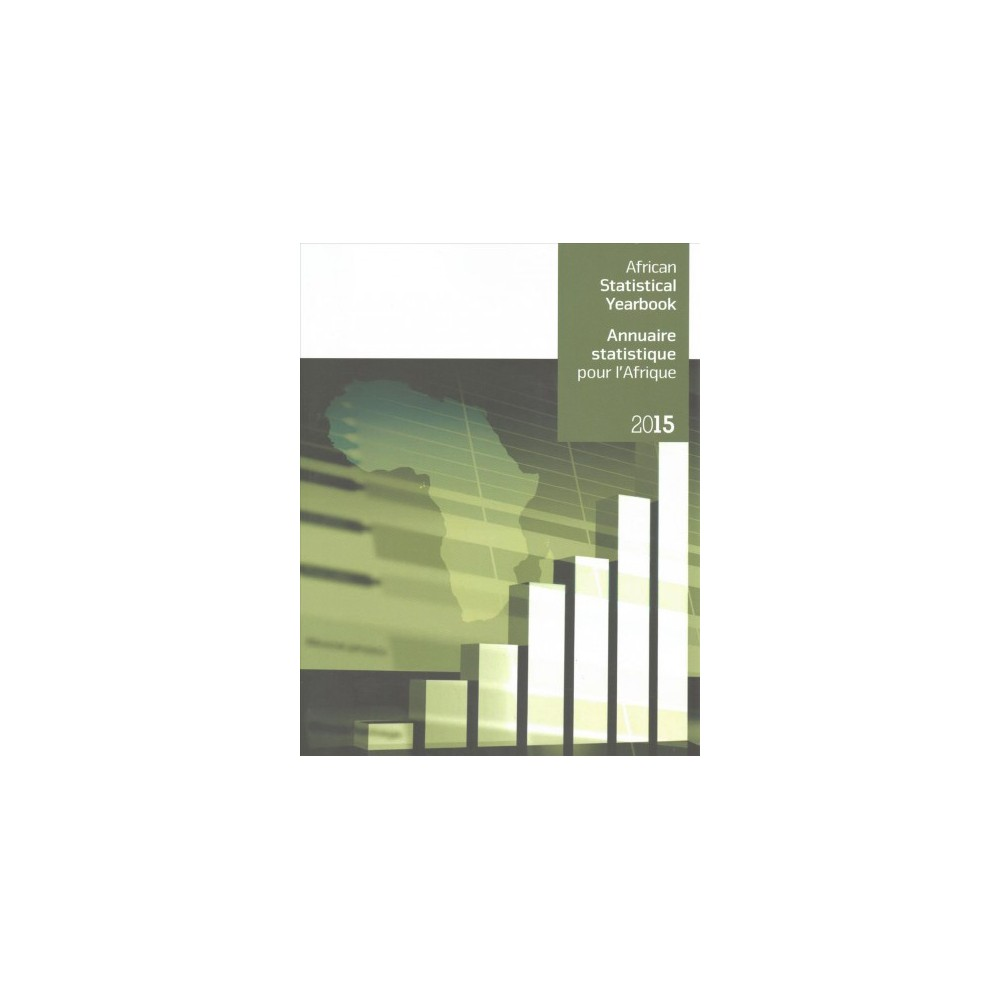 African Statistical Yearbook 2015 / Annuaire Statistique pour L'Afrique 2015 (Bilingual) (Paperback)