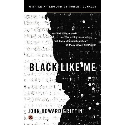Black Like Me - 50th Edition by  John Howard Griffin (Paperback)