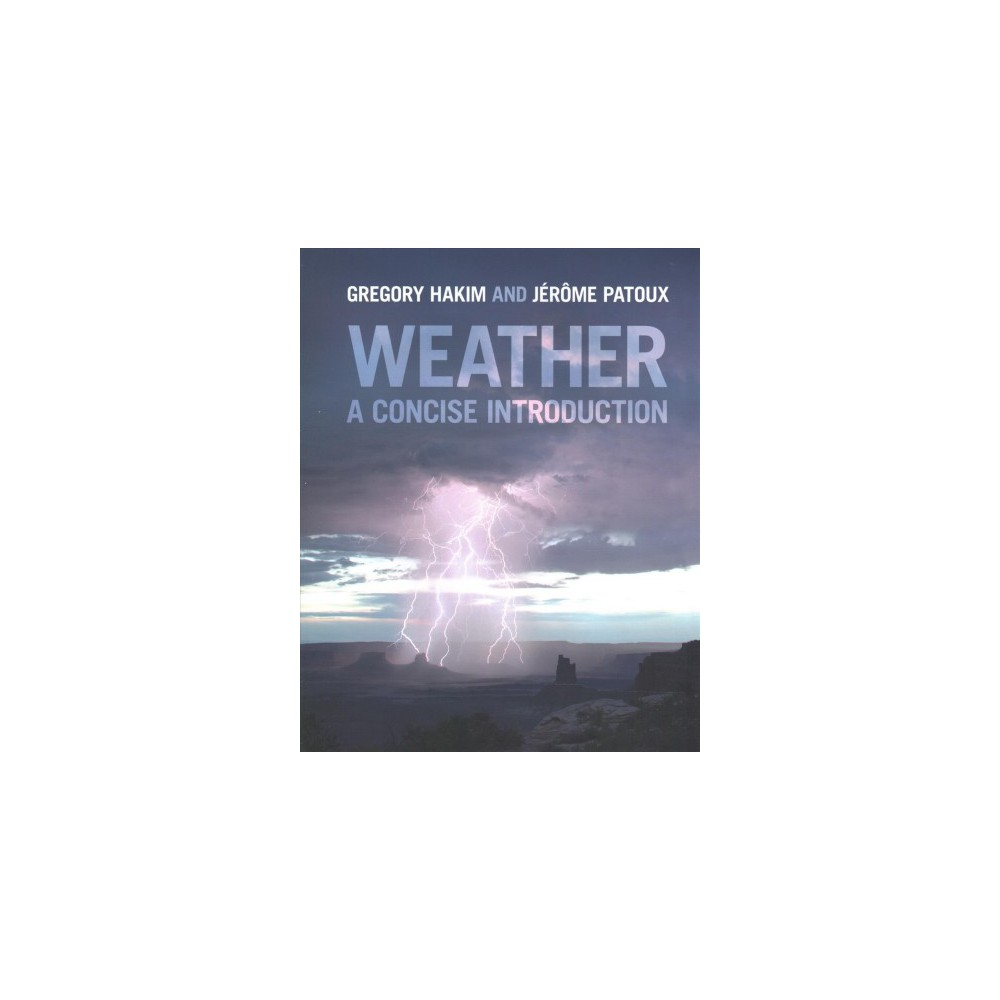 Weather : A Concise Introduction (Paperback) (Gregory Hakim & Ju00e9ru00f4me Patoux)