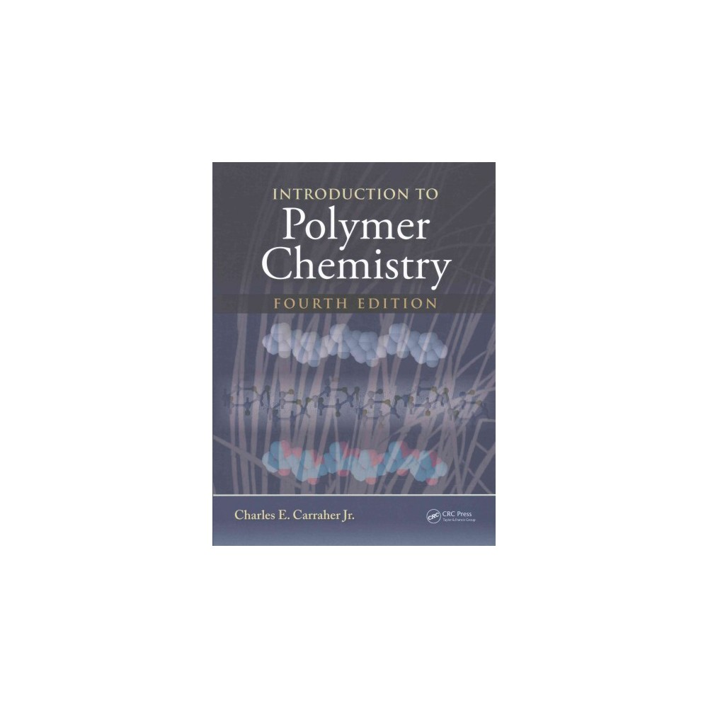 Introduction to Polymer Chemistry (Hardcover) (Jr. Charles E. Carraher)