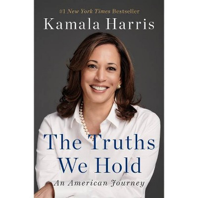 The Truths We Hold - by  Kamala Harris (Hardcover)
