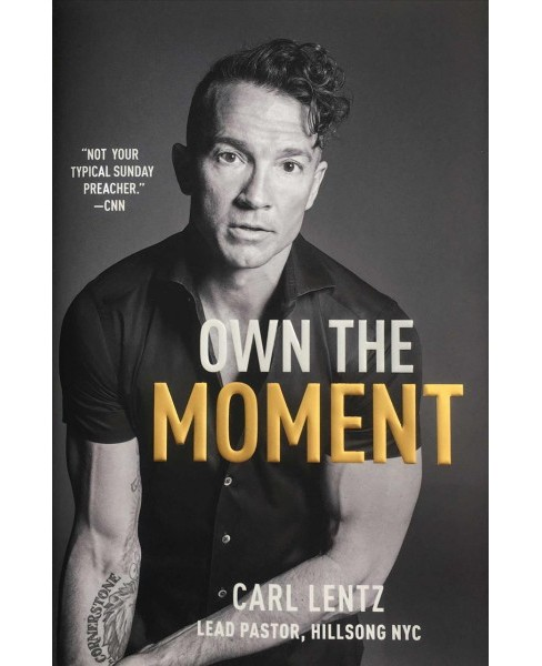 Own the Moment (Hardcover) (Carl Lentz) - image 1 of 1