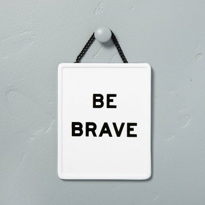 'Be Brave' Wall Sign White/Black - Hearth & Hand™ with Magnolia