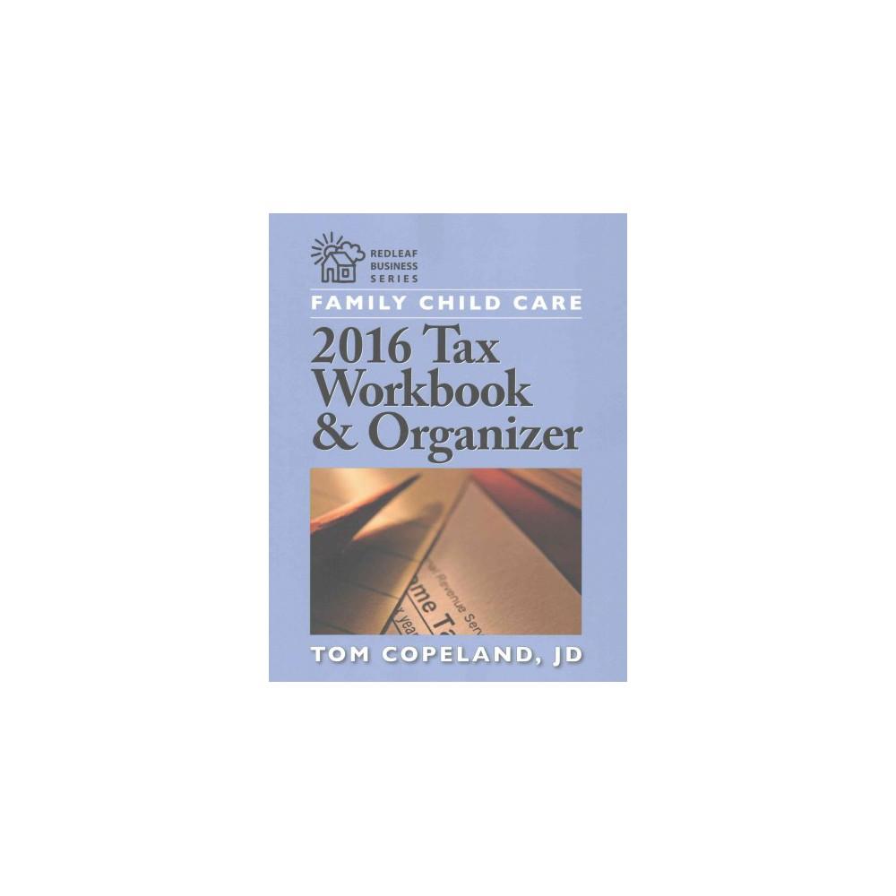 Family Child Care 2016 Tax Workbook & Organizer (Paperback) (Tom Copeland)