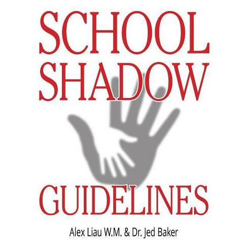 School Shadow Guidelines - by  Jed Baker & Alex Liau W M (Paperback) - image 1 of 1