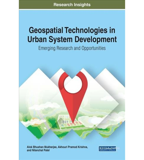 Geospatial Technologies in Urban System Development : Emerging Research and Opportunities (Hardcover) - image 1 of 1