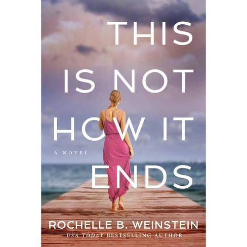 This Is Not How It Ends - by  Rochelle B Weinstein (Paperback) - image 1 of 1