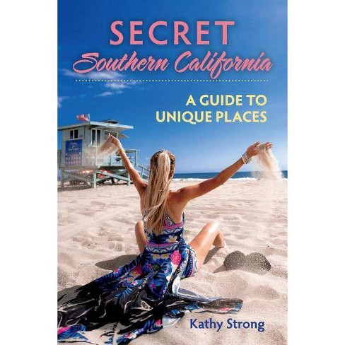 Secret Southern California - by  Kathy Strong (Paperback) - image 1 of 1