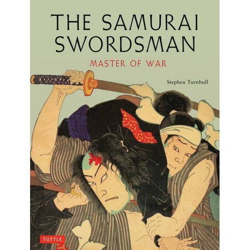 The Samurai Swordsman - by  Stephen Turnbull (Paperback) - image 1 of 1