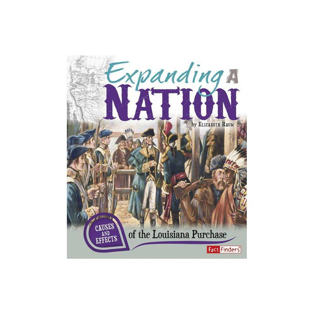 Expanding A Nation Fact Finders Cause And Effect By Elizabeth Raum Paperback