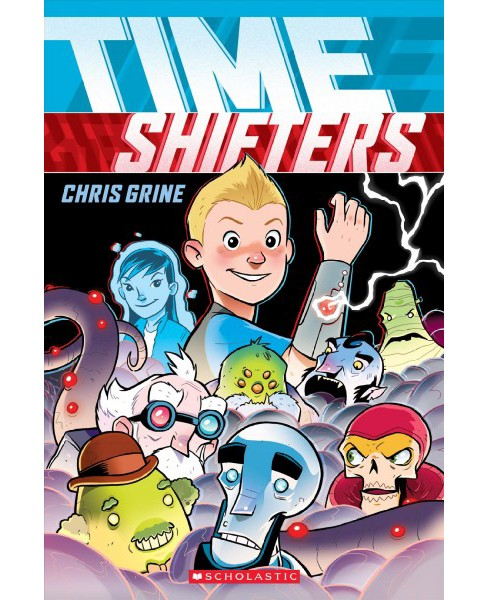 Time Shifters -  by Chris Grine (Paperback) - image 1 of 1
