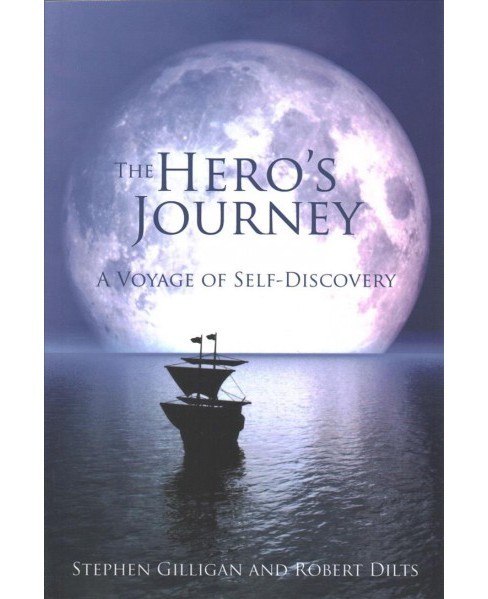 Hero's Journey : A Voyage of Self-Discovery (Reprint) (Paperback) (Stephen Gilligan & Robert Dilts) - image 1 of 1