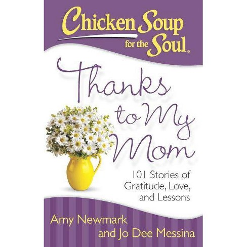 Chicken Soup for the Soul: Thanks to My Mom - by  Amy Newmark & Jo Dee Messina (Paperback) - image 1 of 1