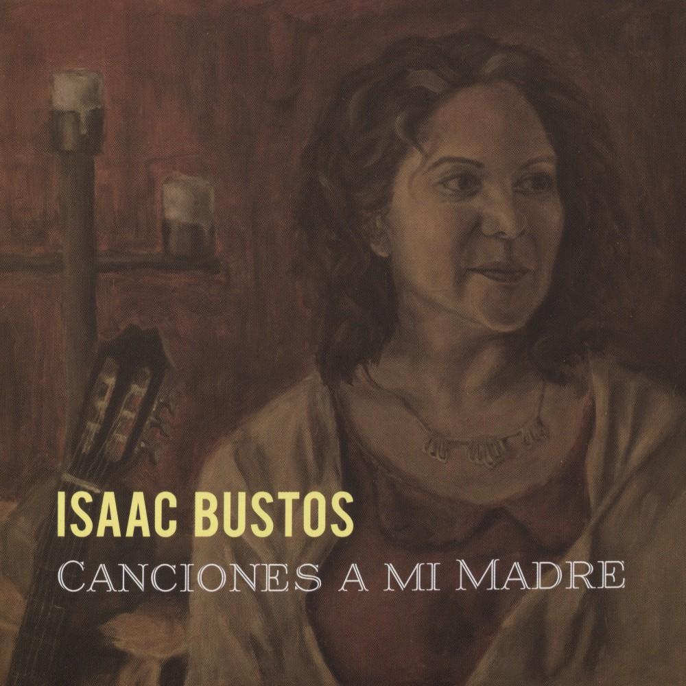 Isaac Bustos - Canciones A Mi Madre (CD)