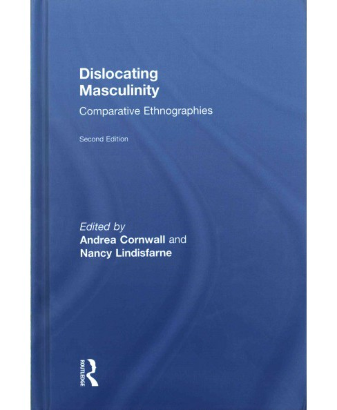 Dislocating Masculinity : Comparative Ethnographies (Hardcover) - image 1 of 1