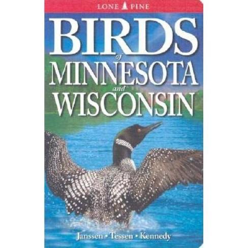 Birds of Minnesota and Wisconsin - by  Bob Janssen & Daryl Tessen & Gregory Kennedy (Paperback) - image 1 of 1