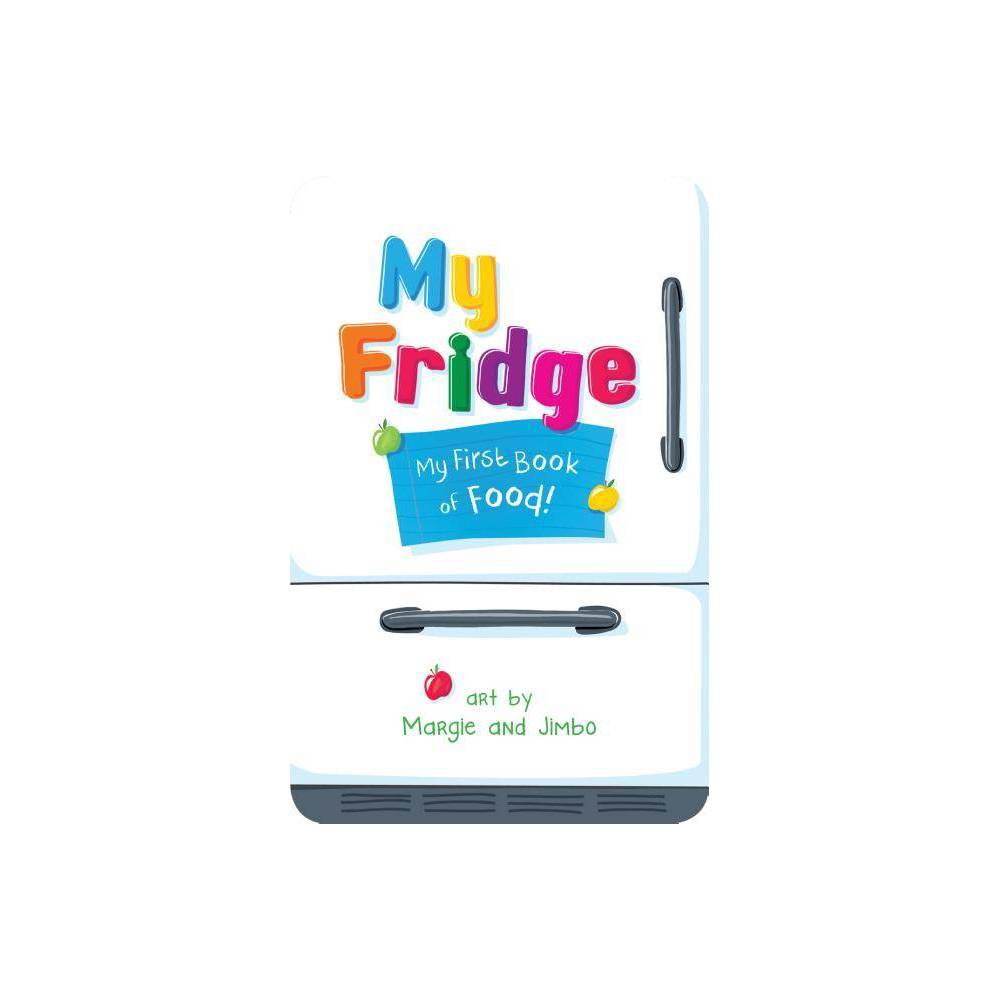My Fridge My First Book Of Food Hardcover