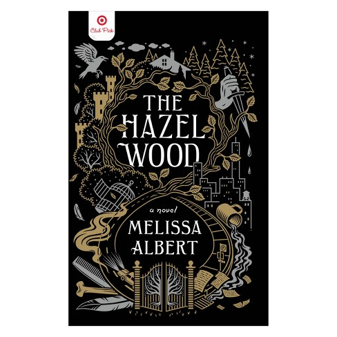 The Hazel Wood Target Club Pick March 2018 (Hardcover) (Melissa Albert) - image 1 of 1