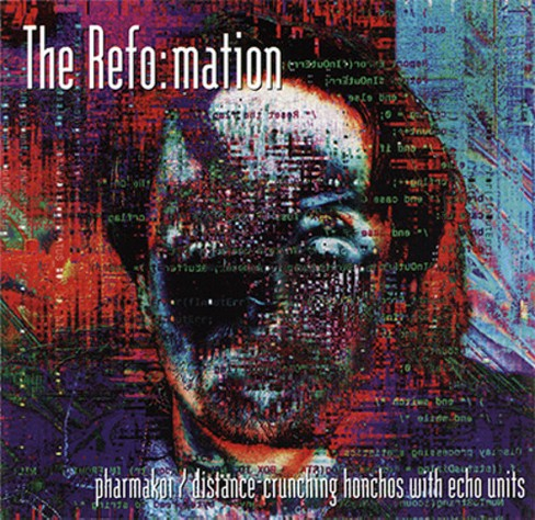 The refo:Mation - Phamakoi/Distance crunching honchos (CD) - image 1 of 1